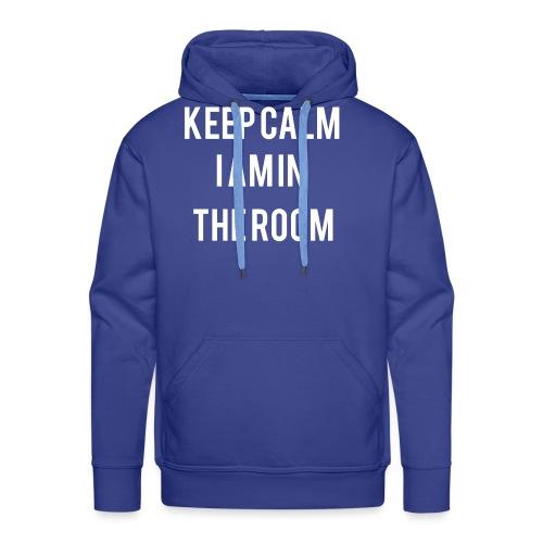 I'm here keep calm - Men's Premium Hoodie