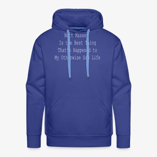 Matt Massey Best Thing T Shirt - Men's Premium Hoodie