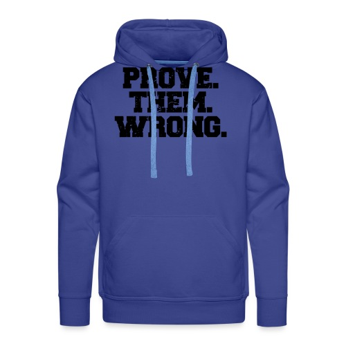 Prove Them Wrong sport gym athlete - Men's Premium Hoodie