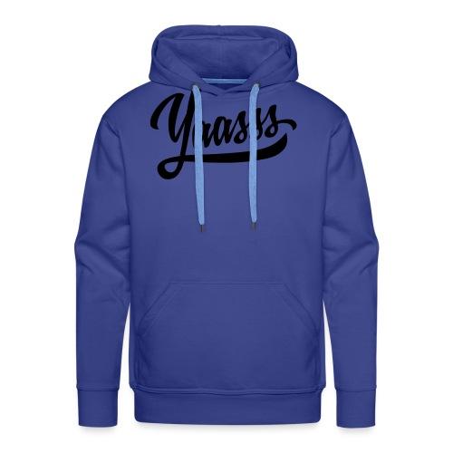 Yaasss - Men's Premium Hoodie