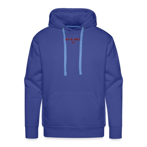 Let's Get It - Men's Premium Hoodie
