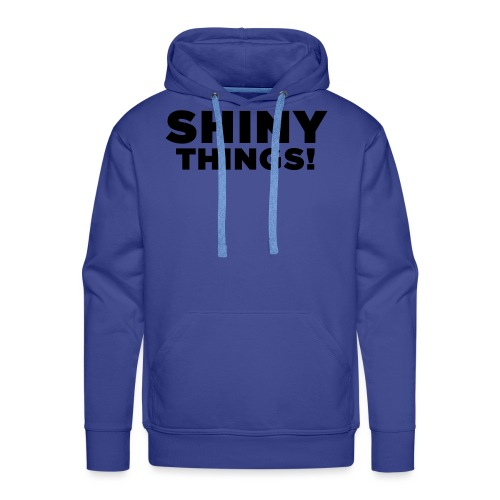 Shiny Things. Funny ADHD Quote - Men's Premium Hoodie