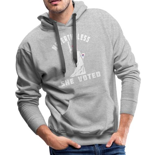 Nevertheless She Voted Pink Hat Lady Liberty - Men's Premium Hoodie