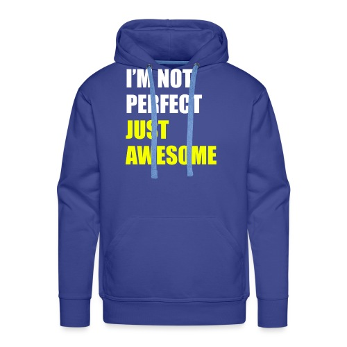 I'm not perfect - Just awesome