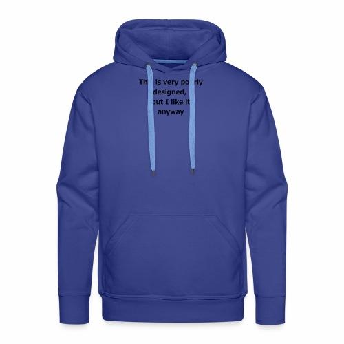 poorlyDesigned - Men's Premium Hoodie