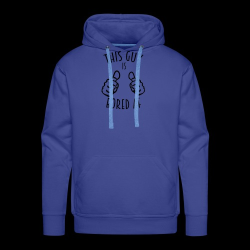 This Guy is Bored As F*#k - Men's Premium Hoodie