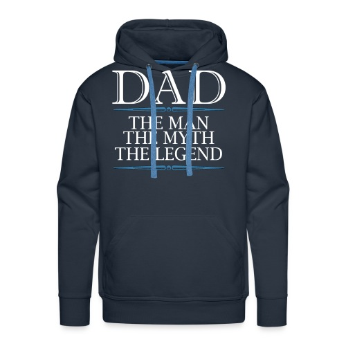Dad The Man The Myth The Legend - Men's Premium Hoodie
