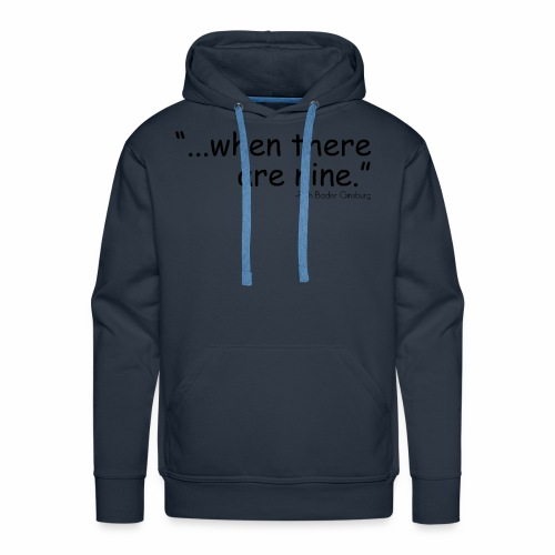 when there are nine - Men's Premium Hoodie