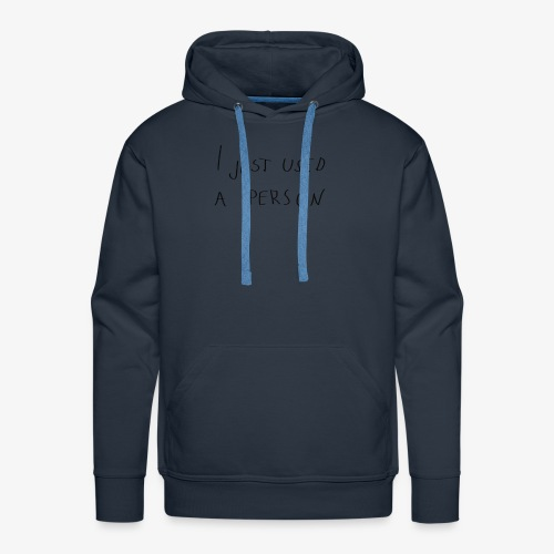I just used a person - Men's Premium Hoodie