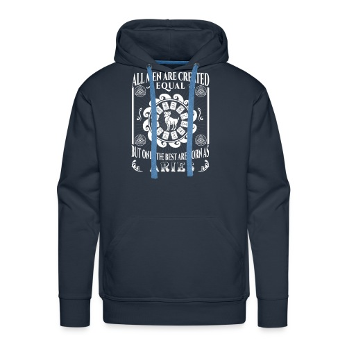 All Men Are Born As Aries - Men's Premium Hoodie