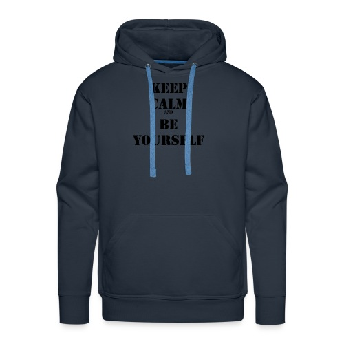 Keep calm and be yourself - Men's Premium Hoodie
