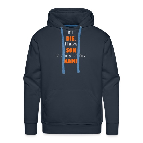 If I die i have son to carry on my name - Men's Premium Hoodie