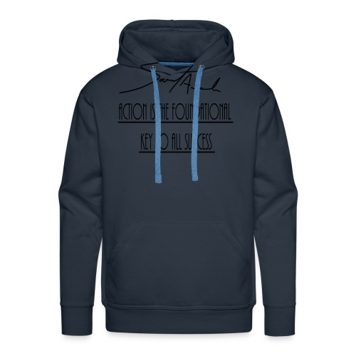 Action is the foundational key to all success - Men's Premium Hoodie