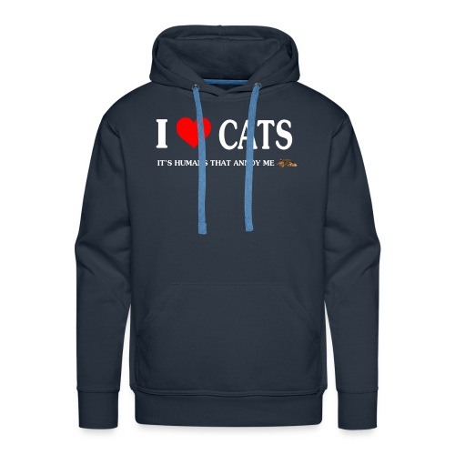 I love Cats - It's humans that annoy me - Men's Premium Hoodie