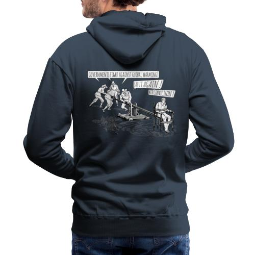 Governments fight against global warming! - Men's Premium Hoodie