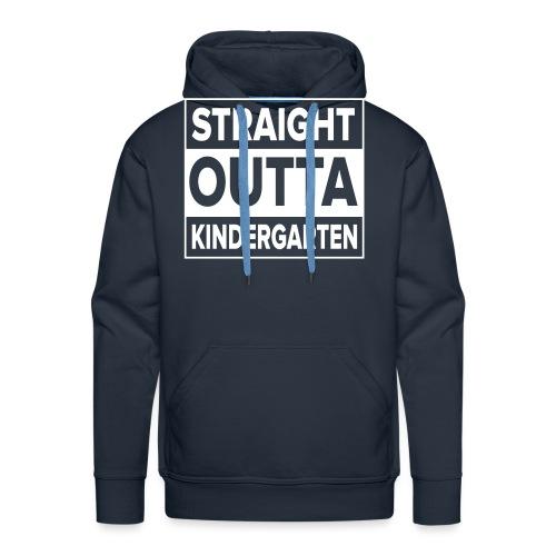 Straight Outta Kindergarten - Men's Premium Hoodie