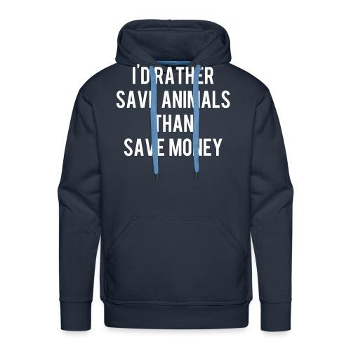 I'd rather save animals than save money - Men's Premium Hoodie