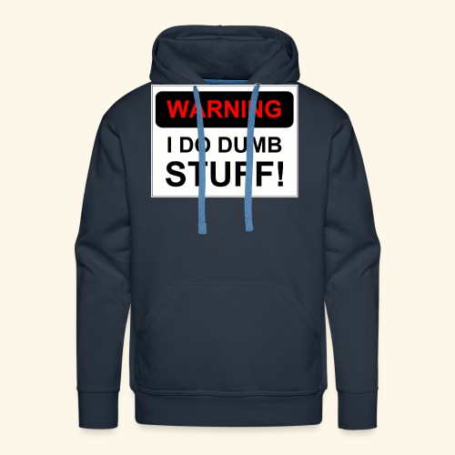 WARNING I DO DUMB STUFF - Men's Premium Hoodie