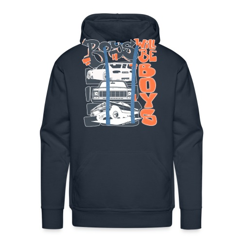 Boys Will Be Boys  - Men's Premium Hoodie