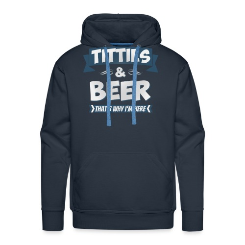 Titties And Beer - That's Why I'm Here
