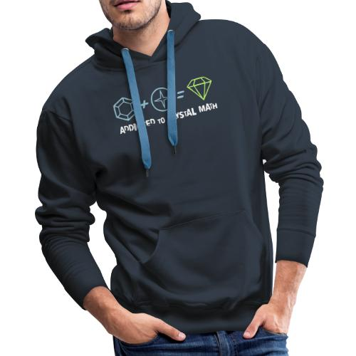 Addicted to Crystal Math - Men's Premium Hoodie