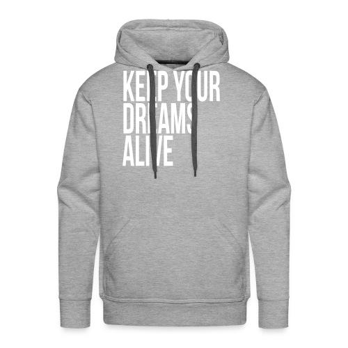 Keep Your Dreams Alive - Men's Premium Hoodie