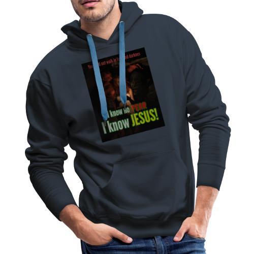 I know no fear - I know Jesus! Illustration & text - Men's Premium Hoodie