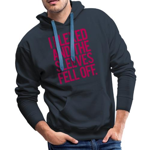 I Flexed and the Sleeves Fell Off - Gym Motivation - Men's Premium Hoodie