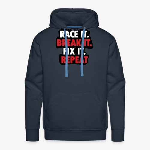 race it break it fix it repeat - Men's Premium Hoodie