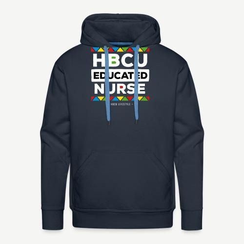 HBCU Educated Nurse - Men's Premium Hoodie
