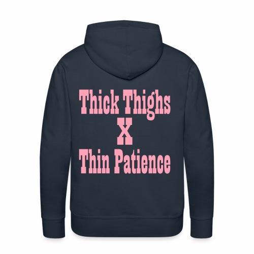 Thighs X Patience - Men's Premium Hoodie