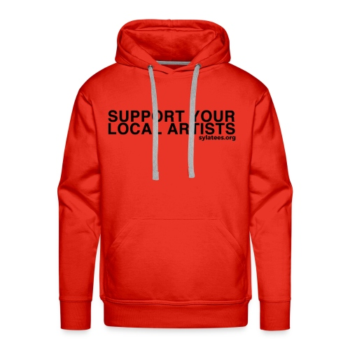 Support Your Local Artists! (Black Lettering) - Men's Premium Hoodie
