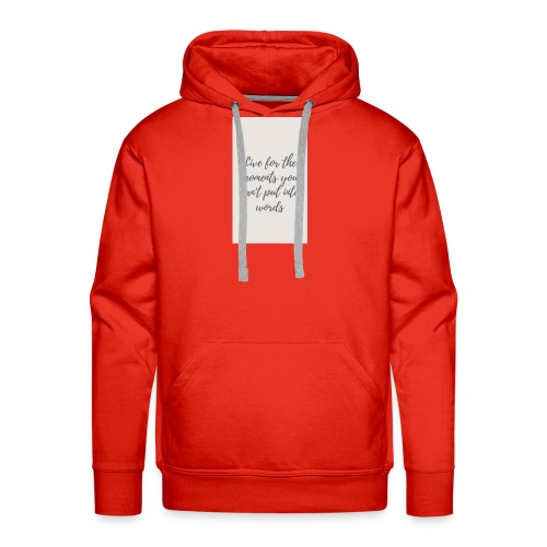 Live for the moments you can't put into words - Men's Premium Hoodie