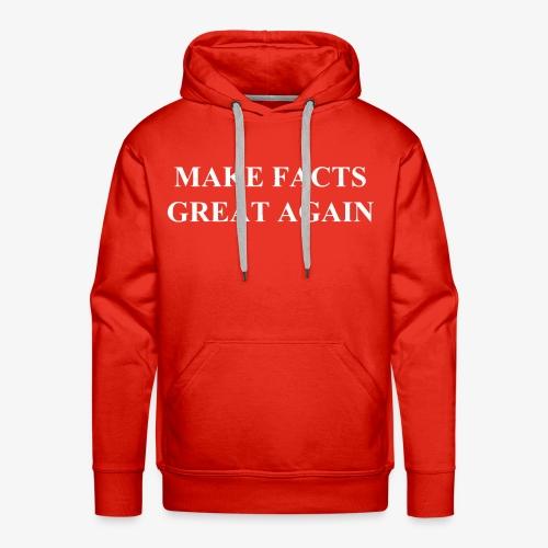 Make Facts Great Again - Men's Premium Hoodie