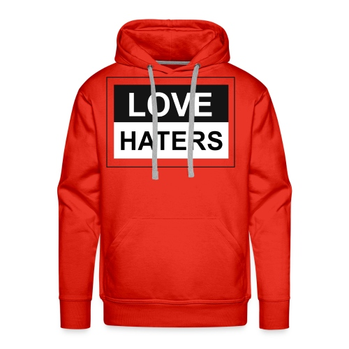 LOVE HATERS - Men's Premium Hoodie
