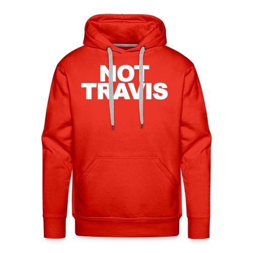 NOT Travis - Men's Premium Hoodie