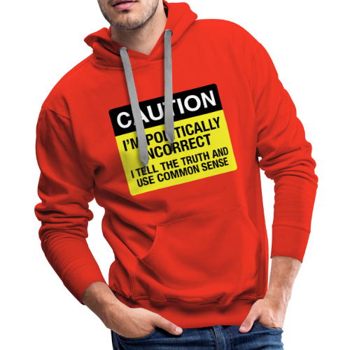Politically Incorrect - Men's Premium Hoodie