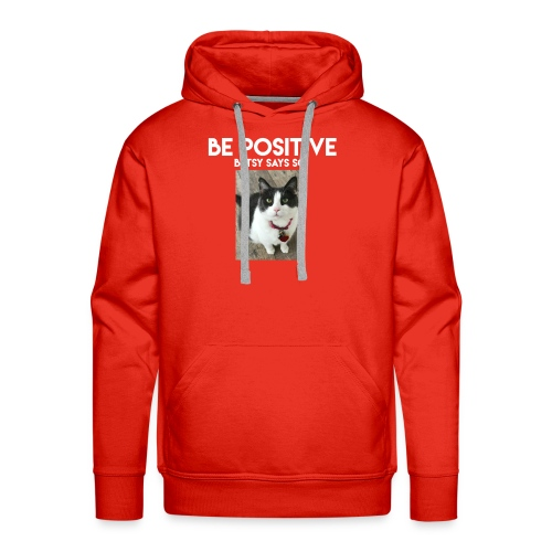 Be Positive Betsy Says So #1 - Men's Premium Hoodie