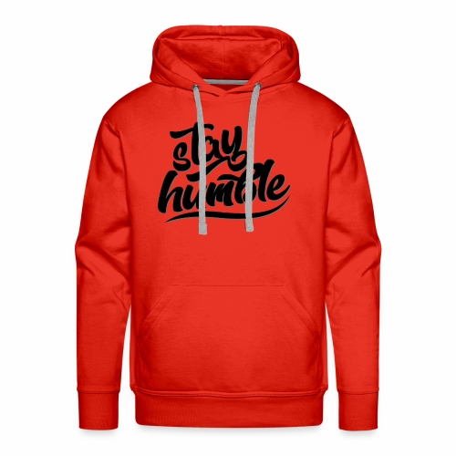 Stay Humble - Men's Premium Hoodie