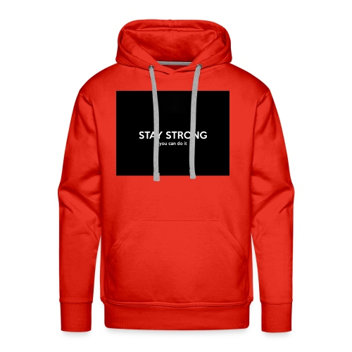 stay strong you can do it - Men's Premium Hoodie
