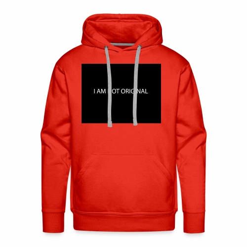 I AM NOT ORIGINAL - Men's Premium Hoodie
