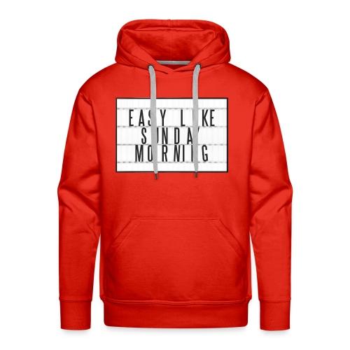 Easy Like Sunday Morning - Men's Premium Hoodie