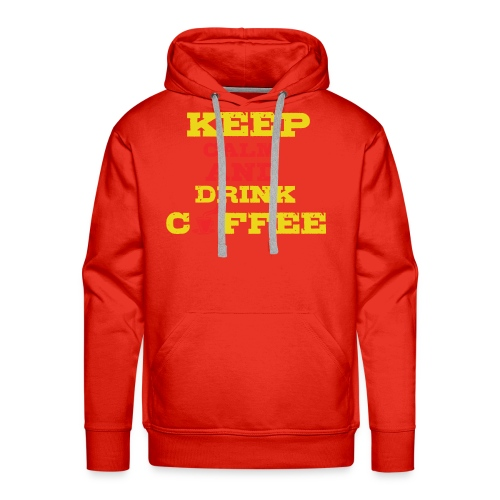 Keep Calm and Drink Coffee - Men's Premium Hoodie