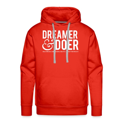 Wealth Weekly Dreamer and Doer Tee - Men's Premium Hoodie
