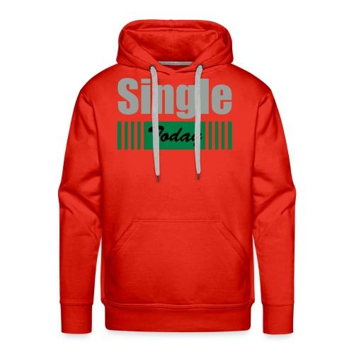 Single Today - Men's Premium Hoodie