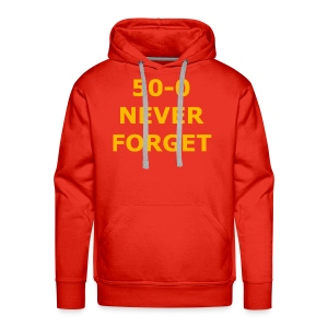 50 - 0 Never Forget Shirt - Men's Premium Hoodie