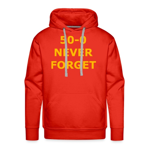 50 - 0 Never Forget Shirt - Men's Premium Hoodie