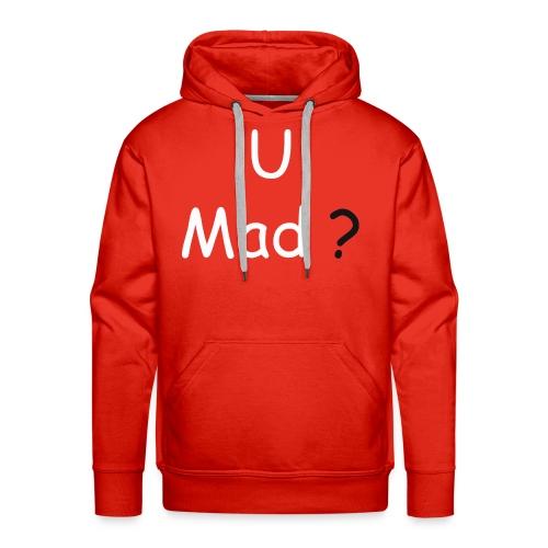 U Mad? - Men's Premium Hoodie