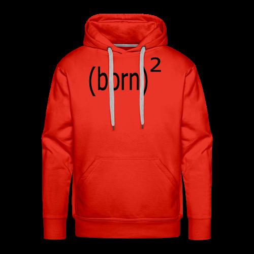 Born Again Cool Christian Design Show Your Faith - Men's Premium Hoodie