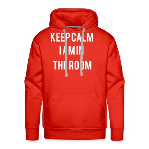 I'm here keep calm - Men's Premium Hoodie